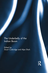 The Underbelly of the Indian Boom by Stuart Corbridge