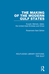 The Making of the Modern Gulf States by Rosemarie Said Zahlan