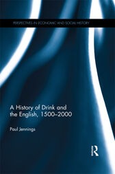 A History of Drink and the English, 1500–2000 by Paul Jennings