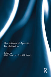 The Science of Aphasia Rehabilitation by Chris Code