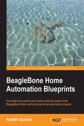 BeagleBone Home Automation Blueprints by Rodolfo Giometti