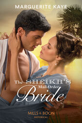 Sheikh's Mail-Order Bride (Mills & Boon Historical) (Hot Arabian Nights, Book 2) by Marguerite Kaye