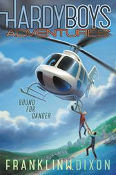 Bound for Danger by Franklin W. Dixon