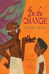 Be the Change by Arun Gandhi