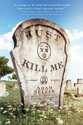 Just Kill Me by Adam Selzer