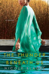 The Thunder Beneath Us by Nicole Blades