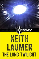 The Long Twilight by Keith Laumer