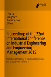 Proceedings of the 22nd International Conference on Industrial Engineering and Engineering Management 2015 by Ershi Qi