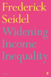 Widening Income Inequality by Frederick Seidel