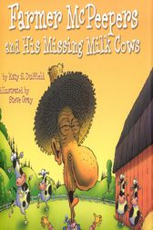 Farmer McPeepers and His Missing Milk Cows by Katy S. Duffield