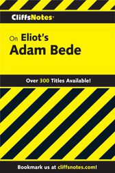 CliffsNotes on Eliot's Adam Bede by David M. Byers