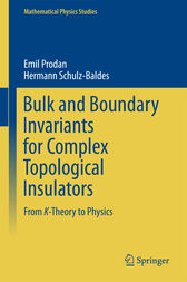 Bulk and Boundary Invariants for Complex Topological Insulators by Emil Prodan