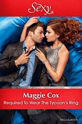 Required To Wear The Tycoon's Ring by Maggie Cox
