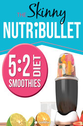 The Skinny Nutribullet - 5:2 Diet by Cook Nation