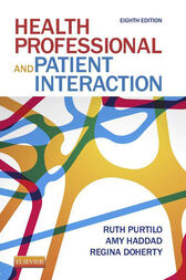 Health Professional and Patient Interaction - E-Book by Ruth B. Purtilo
