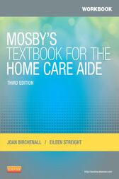 Workbook for Mosby's Textbook for the Home Care Aide - E-Book by Joan M. Birchenall