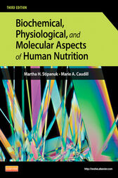 Biochemical, Physiological, and Molecular Aspects of Human Nutrition by Martha H. Stipanuk