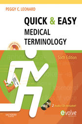 Quick & Easy Medical Terminology - E-Book by Peggy C. Leonard