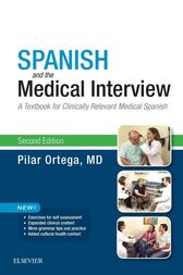 Spanish and the Medical Interview E-Book by Pilar Ortega