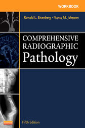 Workbook for Comprehensive Radiographic Pathology - E-Book by Ronald L. Eisenberg
