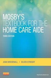 Mosby's Textbook for the Home Care Aide - E-Book by Joan M. Birchenall