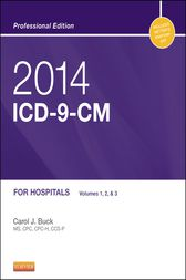 2014 ICD-9-CM for Hospitals, Volumes 1, 2 and 3 Professional Edition - E-Book by Carol J. Buck