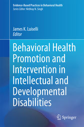 Behavioral Health Promotion and Intervention in Intellectual and Developmental Disabilities by James K. Luiselli