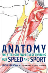 Anatomy for Strength and Fitness Training for Speed and Sport by Leigh Barandon