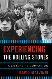 Experiencing the Rolling Stones by David Malvinni
