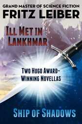Ill Met in Lankhmar and Ship of Shadows by Fritz Leiber