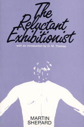 The Reluctant Exhibitionist by Martin Shepard