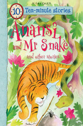 Ten-minute Stories Anansi and Mr Snake and other stories by Miles Kelly