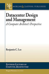Datacenter Design and Management by Benjamin C. Lee