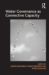 Water Governance as Connective Capacity by Nanny Bressers