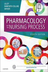 Pharmacology and the Nursing Process - E-Book by Linda Lane Lilley