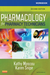 Workbook for Pharmacology for Pharmacy Technicians - E-Book by Kathy Moscou