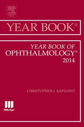 Year Book of Ophthalmology 2014, E-Book by Christopher J. Rapuano