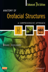 Anatomy of Orofacial Structures - Enhanced 7th Edition - E-Book by Richard W Brand