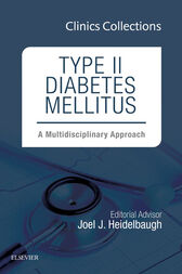Type II Diabetes Mellitus: A Multidisciplinary Approach, 1e (Clinics Collections), E-Book by Joel J. Heidelbaugh