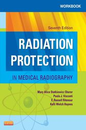 Workbook for Radiation Protection in Medical Radiography - E-Book by Mary Alice Statkiewicz Sherer