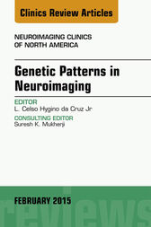 Genetic Patterns in Neuroimaging, An Issue of Neuroimaging Clinics, E-Book by Luis Celso Hygino de Cruz