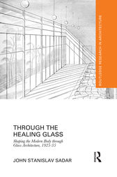 Through the Healing Glass by John Stanislav Sadar
