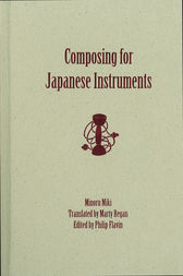 Composing for Japanese Instruments by Minoru Miki
