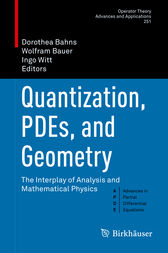 Quantization, PDEs, and Geometry by Dorothea Bahns
