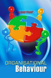 Organisational Behaviour by Kumar Pranit