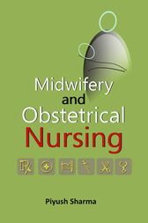 Midwifery and Obstetrical Nursing by Piyush Sharma