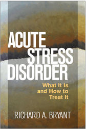 Acute Stress Disorder by Richard A. Bryant