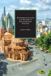 Entrepreneurialism and Tourism in Contemporary Vietnam by Jamie Gillen