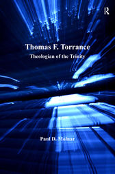 Thomas F. Torrance by Paul D. Molnar