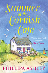 Summer at the Cornish Cafe: The perfect summer romance for 2018  (The Cornish Café Series, Book 1) by Phillipa Ashley